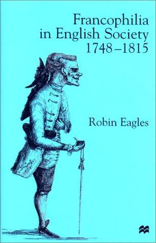 9780312232009: Francophilia in English Society, 1748-1815