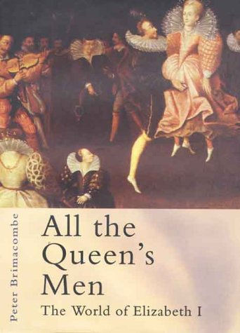 9780312232511: All the Queen's Men: The World of Elizabeth I