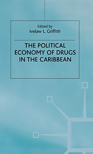 9780312232580: The Political Economy of Drugs in the Caribbean (International Political Economy Series)