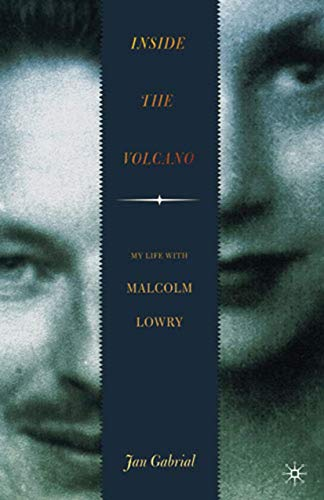 9780312232771: Inside the Volcano: My Life with Malcolm Lowry