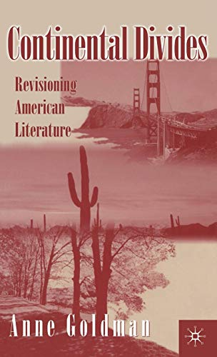 Continental Divides: Revisioning American Literature.: Goldman, Anne
