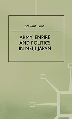 9780312232894: Army, Empire, and Politics in Meiji Japan: The Three Careers of General Katsura Taro