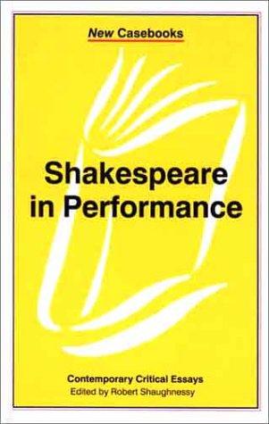 9780312233112: Shakespeare in Performance (New Casebooks)