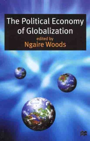 9780312233211: The Political Economy of Globalization