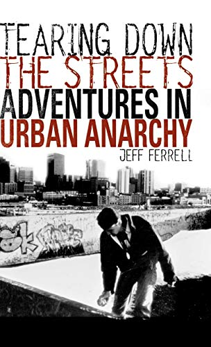 9780312233358: Tearing Down the Streets: Adventures in Urban Anarchy