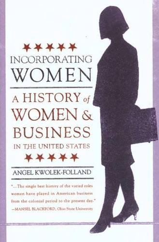 9780312233495: Incorporating Women: A History of Women and Business in the United States (Twayne's Evolution of Modern Business Series)