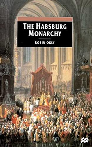9780312233754: The Habsburg Monarchy, C. 1765-1918: From Enlightenment to Eclipse
