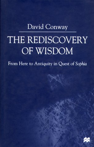 9780312234065: The Rediscovery of Wisdom: From Here to Antiquity in Quest of Sophia