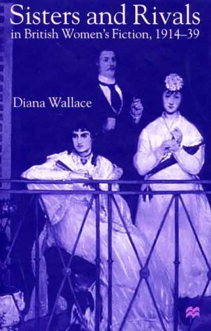 Sisters and Rivals in British Women's Fiction, 1914-39: Wallace, Diana