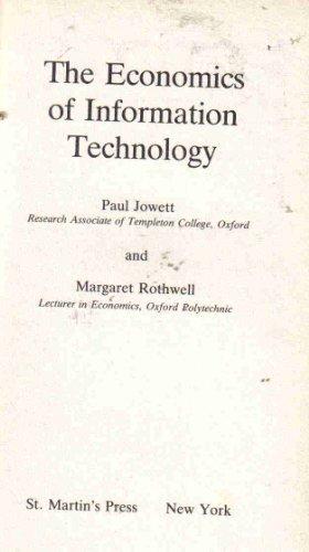 The Economics of Information Technology: Jowett, Paul, Rothwell,
