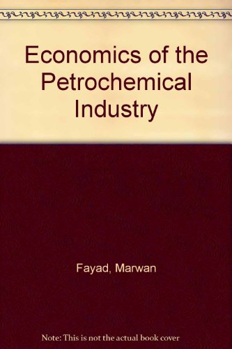 9780312234447: Economics of the Petrochemical Industry