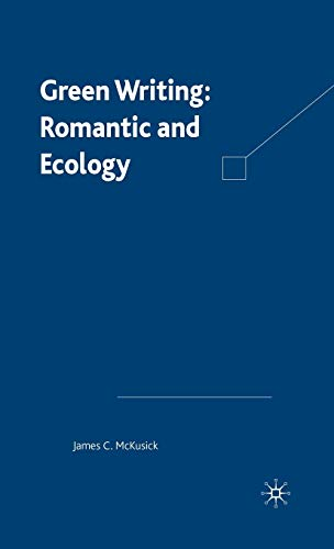 9780312234485: Green Writing: Romanticism and Ecology