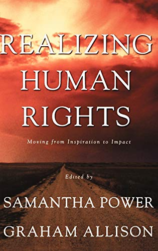 Realizing Human Rights : Moving from Inspiration: Samantha Power