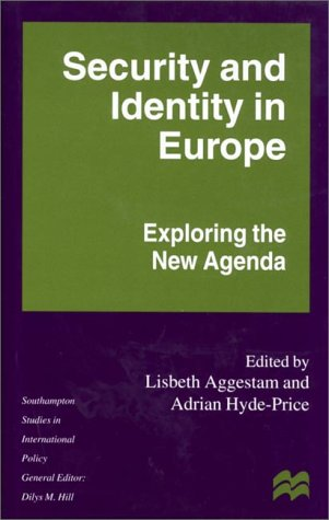 9780312234959: Security and Identity in Europe: Exploring the New Agenda (Southampton Studies in Intl Policy)