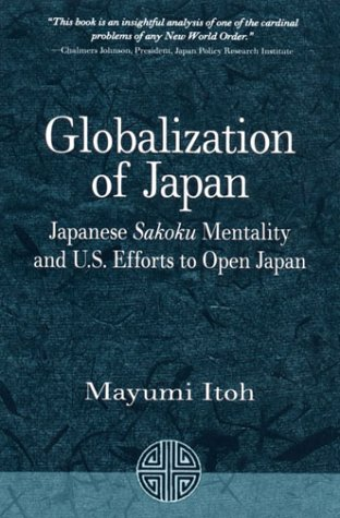Globalization of Japan : Japanese Sakoku Mentality: Mayumi Itoh