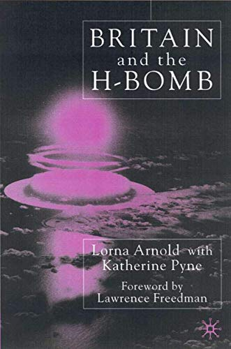 Britain and the H-Bomb: Arnold, Lorna