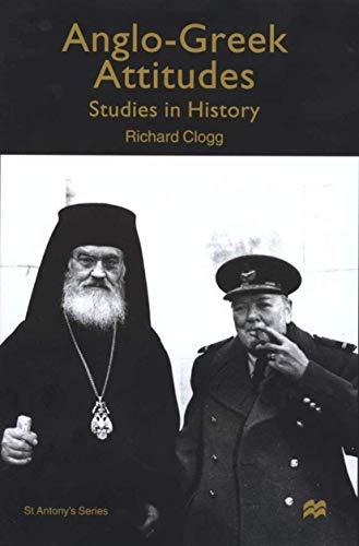 9780312235239: Anglo-Greek Attitudes: Studies in History (St Antony's Series)