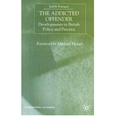 9780312235376: The Addicted Offender: Developments in Policy and Practice