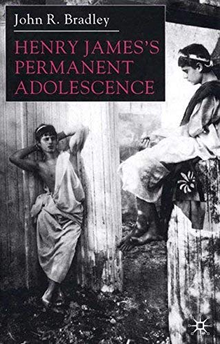 9780312235604: Henry James's Permanent Adolescence