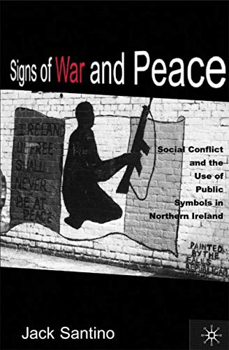 9780312236403: Signs of War and Peace: Social Conflict and the Uses of Symbols in Public in Northern Ireland