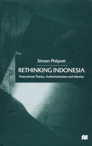 9780312236427: Rethinking Indonesia: Postcolonial Theory