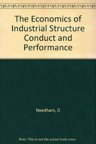 9780312236656: The Economics of Industrial Structure Conduct and Performance