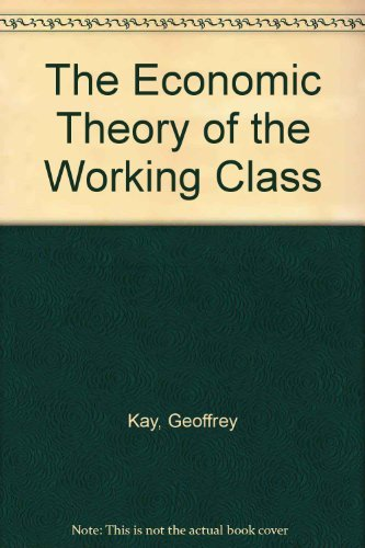 9780312236687: The Economic Theory of the Working Class