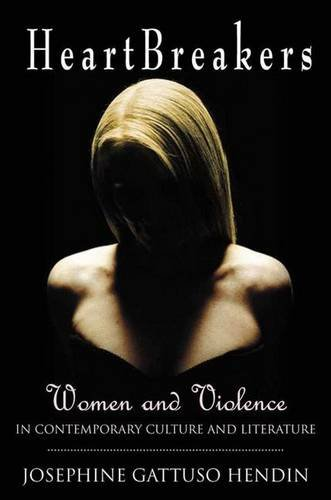 9780312237004: Heartbreakers: Women and Violence in Contemporary Culture and Literature