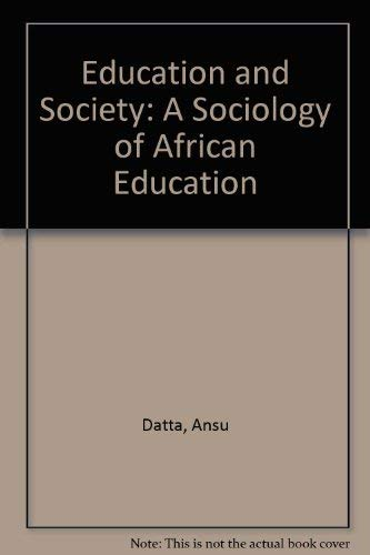 9780312237202: Education and Society: A Sociology of African Education