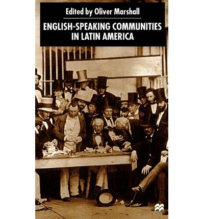 9780312237318: English-Speaking Communities in Latin America Since Independence. Palgrave MacM. 2000.