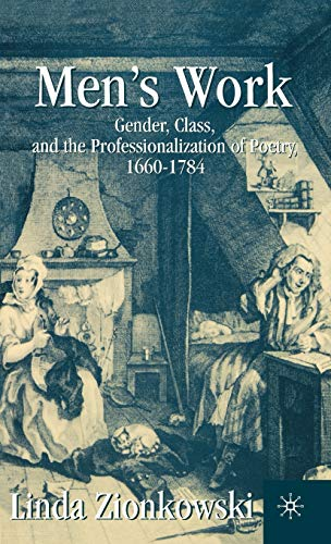 9780312237585: Men's Work: Gender, Class, and the Professionalization of Poetry, 1660–1784