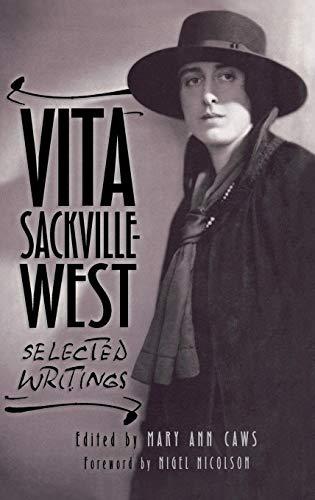 Vita Sackville-West: Selected Writings: Editor-Mary Ann Caws;