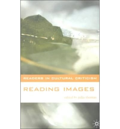 9780312237974: Reading Images (Readers in Cultural Criticism)
