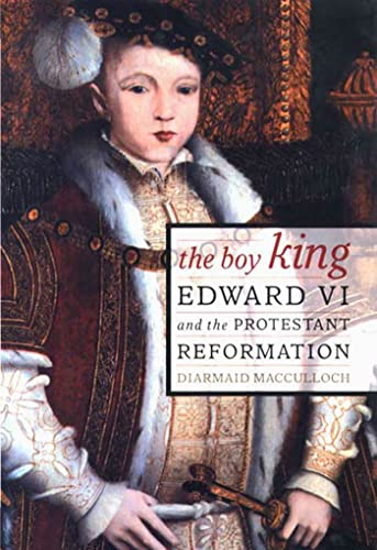 9780312238308: The Boy King: Edward VI and the Protestant Reformation