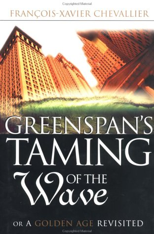 9780312238599: Greenspan's Taming of the Wave: Or a Golden Age Revisited