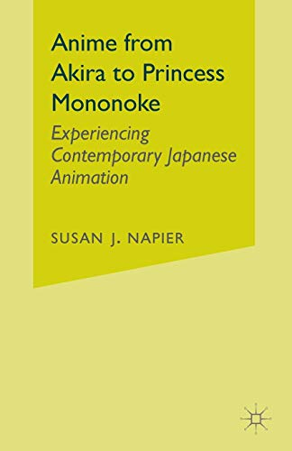 9780312238636: Anime from Akira to Princess Mononoke: Experiencing Contemporary Japanese Animation