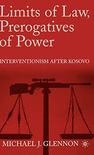 9780312239015: Limits of Law, Prerogatives of Power: Interventionism After Kosovo