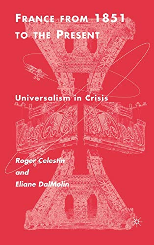 9780312239084: France From 1851 to the Present: Universalism in Crisis