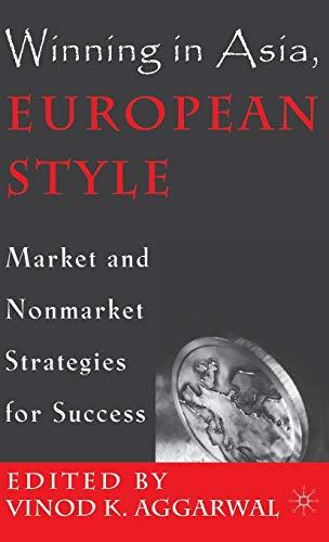 Winning in Asia, European Style: Market and: Aggarwal, Vinod K.