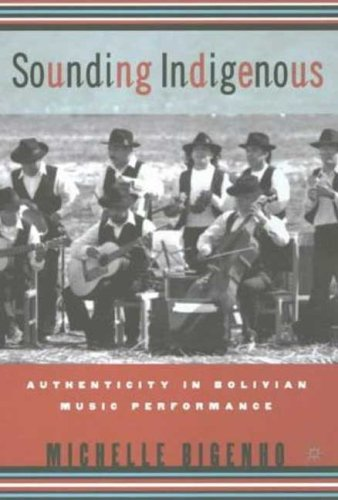 9780312239169: Sounding Indigenous: Authenticity in Bolivian Music Performance