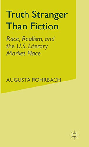9780312239213: Truth Stranger Than Fiction: Race, Realism, and the U.S. Literary Marketplace