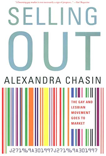 9780312239268: Selling Out: The Gay and Lesbian Movement Goes to Market