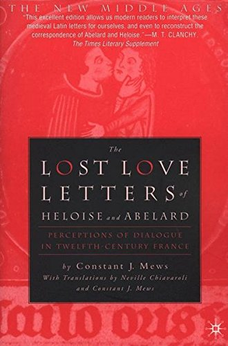 9780312239411: The Lost Love Letters of Heloise and Abelard: Perceptions of Dialogue in Twelfth-Century France: Perceptions in Dialogue in Twelfth-century France (The New Middle Ages)