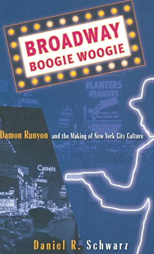 9780312239480: Broadway Boogie Woogie: Damon Runyon and the Making of New York City Culture