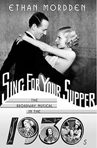 9780312239510: Sing for Your Supper: The Broadway Musical in the 1930s (Golden Age of the Broadway Musical)