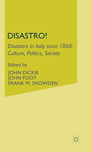 9780312239602: Disastro! Disasters in Italy Since 1860: Culture, Politics, Society