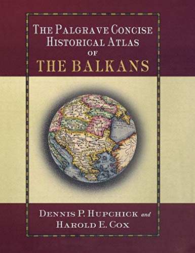 9780312239619: The Palgrave Concise Historical Atlas of the Balkans