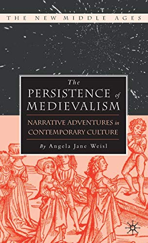 9780312239688: The Persistence of Medievalism