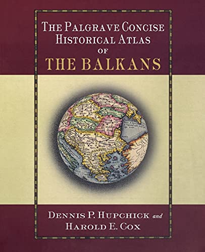 9780312239701: The Palgrave Concise Historical Atlas of the Balkans (Palgrave Concise Historical Atlases)