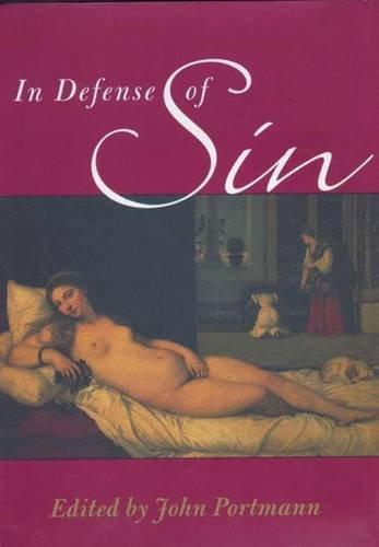 9780312239862: In Defense of Sin